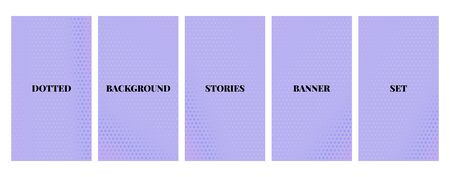 Social media stories banners set, story, texture with halftone pattern, templates for cover, flyier, brochure, vector trendy backgrounds collection.