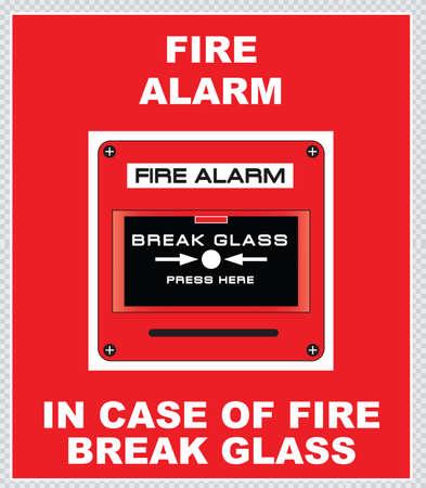 Fire alarm in case of fire break glass