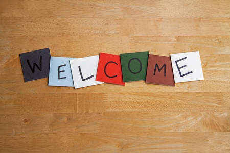 welcome sign: WELCOME - sign for education, business, healthcare, medical or any customer service or public relations.