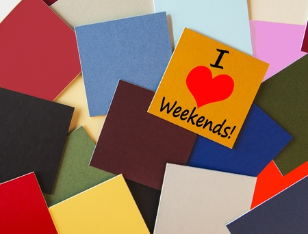 weekends:  I Love Weekends - Sign, banner or label design for Business, Teaching, Office   Workers everywhere