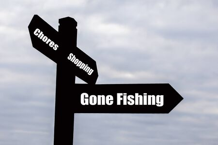 abandoning: Signpost for abandoning all jobs, chores and duties and just going fishing instead