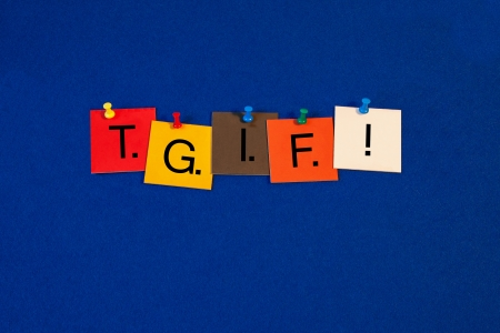 T.G.I.F ! Weekend Sign - in letters on tiles on noticeboard with pins.