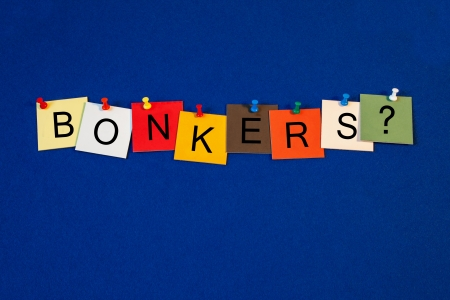 bonkers: Bonkers      - sign for madness, modern life and general craziness