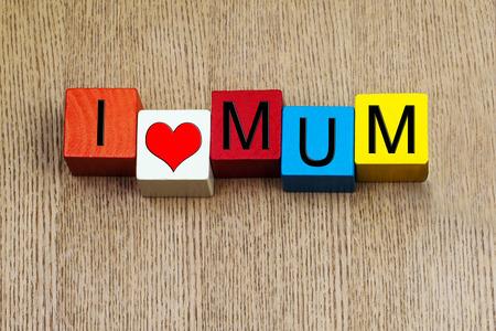 I Love Mum - sign series