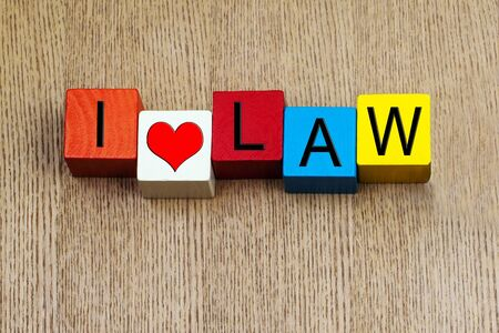 law business: I Love Law  - sign for education and law