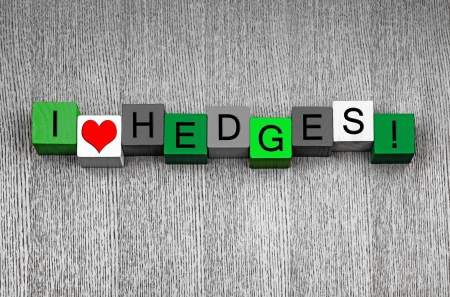 hedging: I Love Hedges - fun sign series for gardening and gardeners
