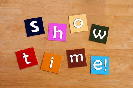 show time: Show Time      Sign for plays, performances, theater, musicals and education