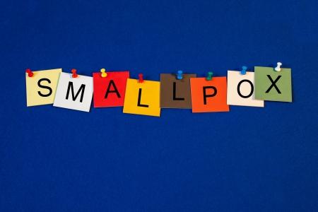 smallpox: Smallpox - sign series for medical health care Stock Photo