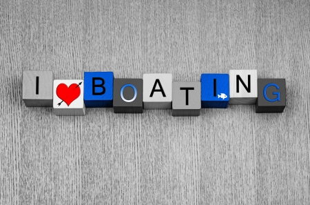 I Love Boating, sign for boats, motorboats, sailing and yachts and love of the sea