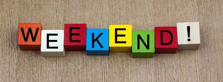 Weekend sign, in long panoramic, for business, time off and relaxing.