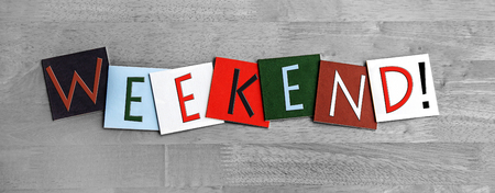 weekend break: Weekend, sign for Friday, Saturday & Sundays...time off, vacation and a stress free break. TGIF!
