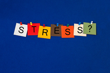 Stress ..? Sign for worry, in business, healthcare and mental health.