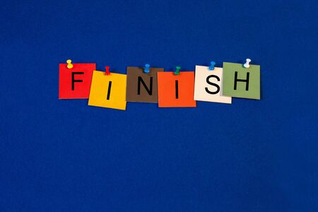end of time: Finish - end time sign for business lectures, seminars and presentations.