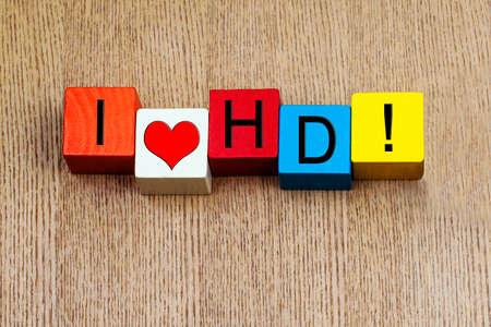 definition high: HD sign - I love HD, for high definition digital resolution.