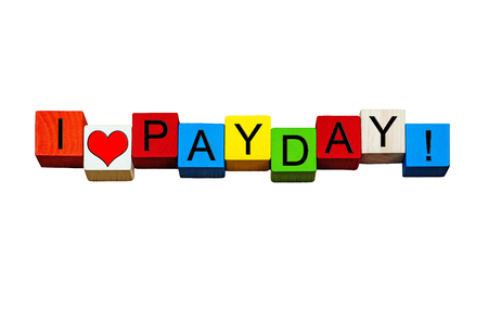 I Love Payday - sign for getting paid, wages & business - design in bold letters, isolated on white background.