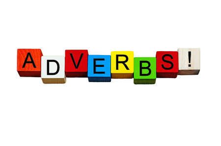 Adverbs - English language sign series for writing, vocabulary, education, teaching & school subjects - isolated on white background.