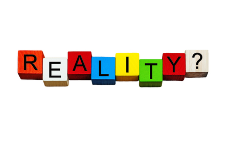 real world: Reality - sign  banner for reality TV concepts, real life or being in the real world - isolated on white background.