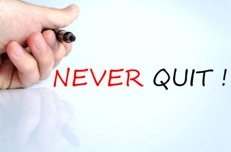 quiting: Never Quit Concept Isolated Over White Background Stock Photo