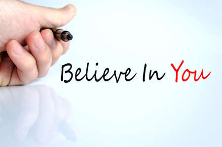 believing: Believe In You Concept Isolated Over White Background