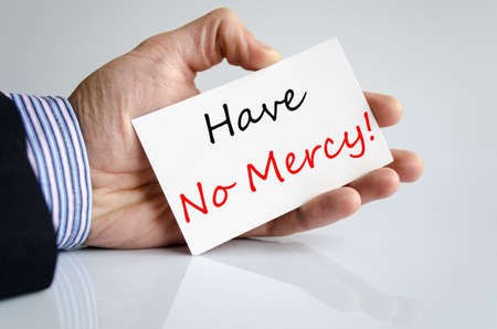 mercy: Have No Mercy Concept Isolated Over White Background Stock Photo