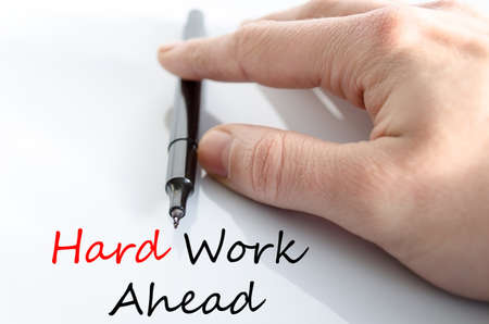 hard work ahead: Hard work ahead hand concept isolated over white background