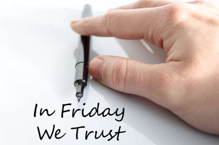 positiveness: In friday we trust text concept isolated over white background