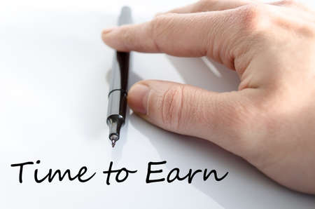 earn: Time to earn text concept isolated over white background Stock Photo