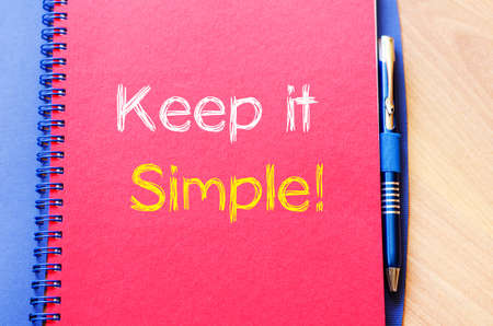 business life: Keep it simple write on notebook