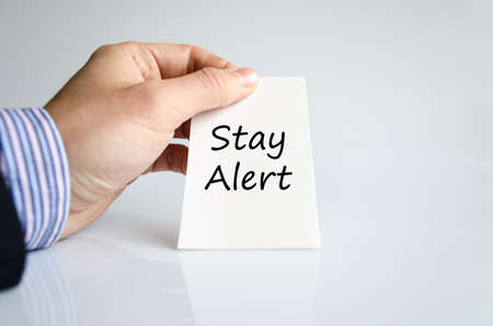 stay alert: Stay alert text concept isolated over white background Stock Photo