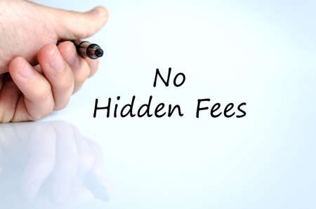 hidden fees: No hidden fees text concept isolated over white background