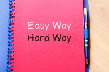 easy way: Easy way hard way text concept write on notebook