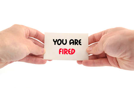 You are fired text concept isolated over white background