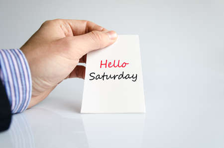 saturday: Hello saturday text concept isolated over white background