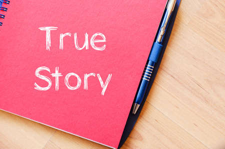 narrate: True story text concept write on notebook