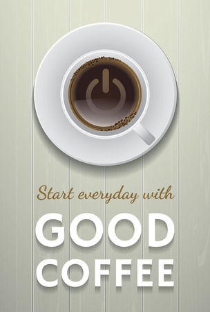Start everyday with good coffee on wood background