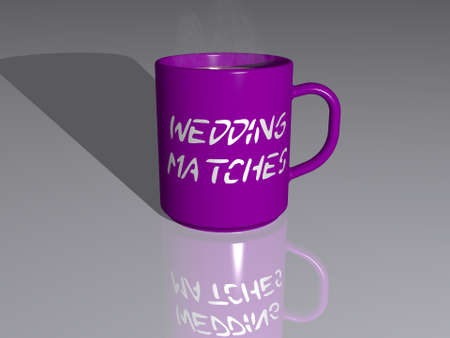 WEDDING MATCHES written on a smoking hot coffee mug on a mirror floor in 3D illustration