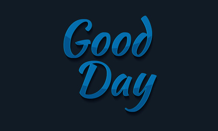 Good Day typography, graphics. Lettering.