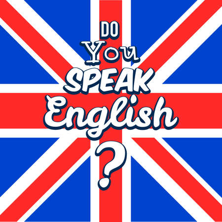 speak english: Concept of Learn English. Do you speak English in front of british flag. Vector illustration for web banner design or print