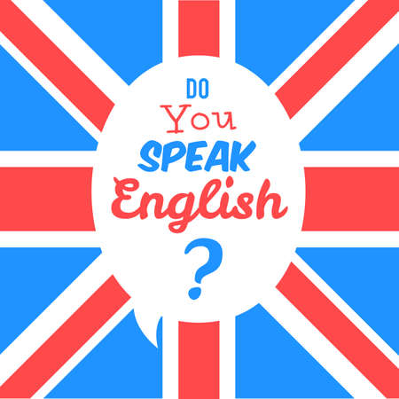 speak english: Concept of studying English. Do you speak English in front of british flag. Learn language. Vector illustration for web banner design or print