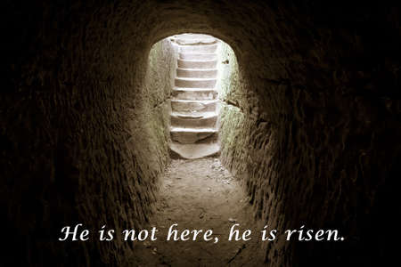 resurrected: The Empty Tomb. Stone stairway leads to light with biblical verse from the new testament.