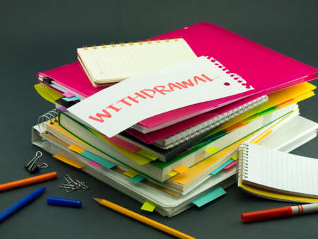 withdrawal: The Pile of Business Documents; Withdrawal