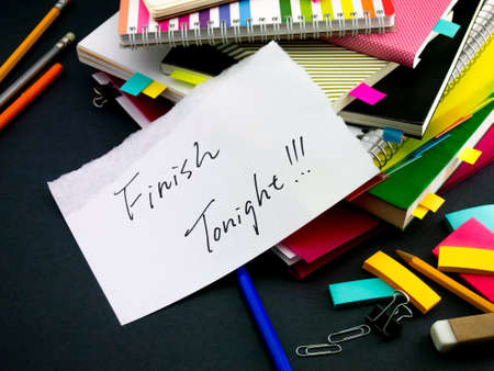 tonight: Somebody Left the Message on Your Working Desk; Finish Tonight Stock Photo