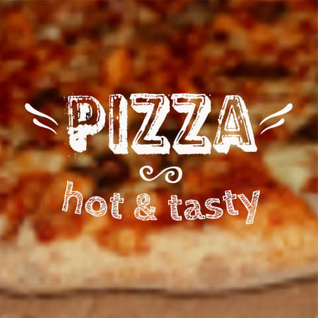 Vector illustration with blurred pizza background and label  Design template  Vector