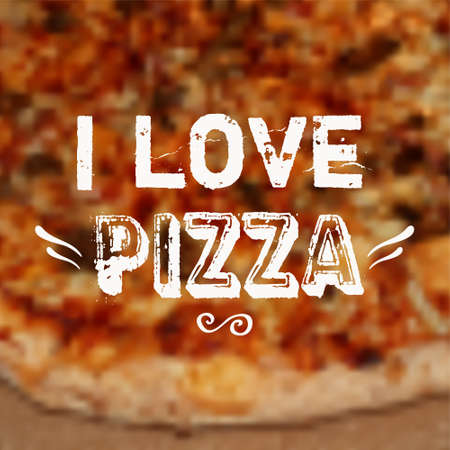 american food: Vector illustration with blurred pizza background and  I love pizza  phrase  Design template  Illustration