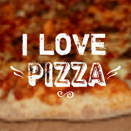 pizza ingredients: Vector illustration with blurred pizza background and  I love pizza  phrase  Design template  Illustration