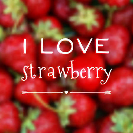 photographic effects: Vector blurred background with I love strawberry phrase