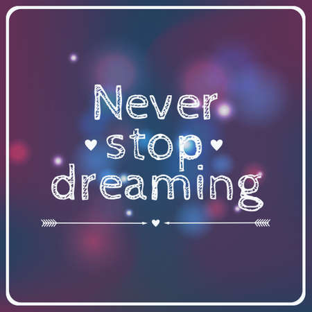 card stop: Vector motivational card Never stop dreaming