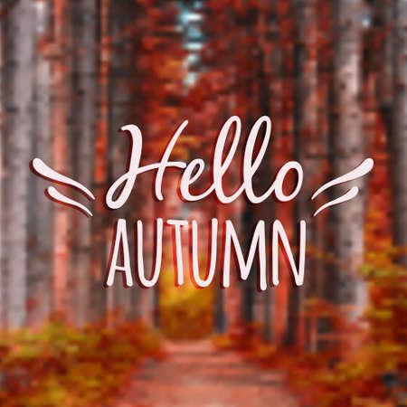"""Autumn: Vector fondo borroso paisaje de otoño con el texto de la tipografía """"Hola otoño"""""""