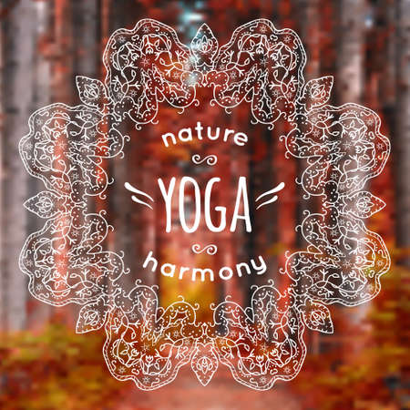 yoga class: Vector illustration with mandala and yoga label on blurred nature background. Can be used as poster for yoga class or template for website.