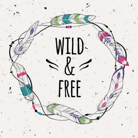 """Cartel del grunge con el marco decorativo étnica hecha de plumas, hilos y cuentas con el texto """"Wild and Free"""" Foto de archivo - 42184394"""